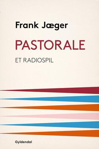 Frank Jæger: Pastorale : et radiospil