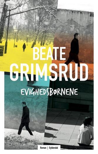 Beate Grimsrud: Evighedsbørnene : roman