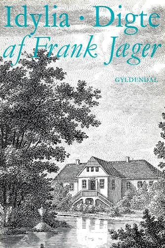 Frank Jæger: Idylia : digte