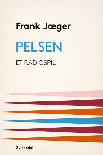 Frank Jæger: Pelsen : et radiospil
