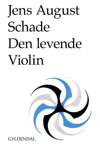 Jens August Schade: Den levende violin