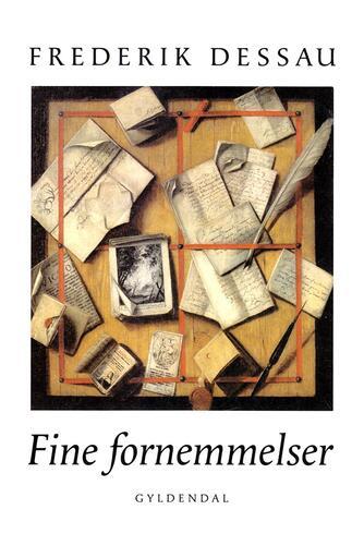 Frederik Dessau: Fine fornemmelser