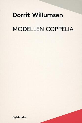 Dorrit Willumsen: Modellen Coppelia