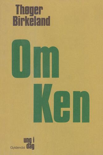 Thøger Birkeland: Om Ken