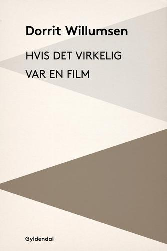 Dorrit Willumsen: Hvis det virkelig var en film