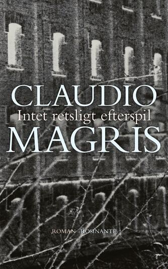 Claudio Magris: Intet retsligt efterspil