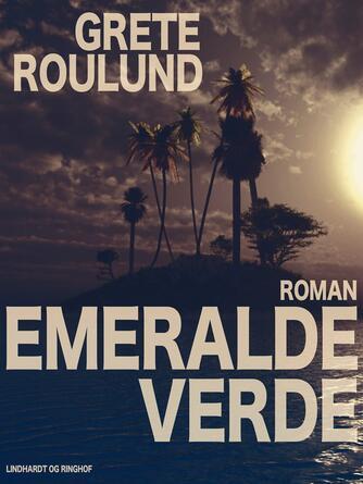 Grete Roulund: Emeralde verde : roman