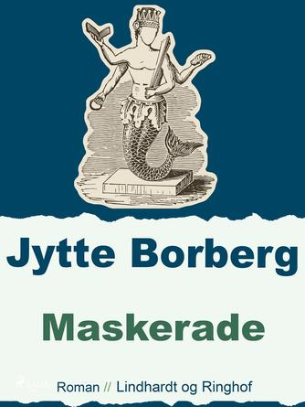 Jytte Borberg: Maskerade : roman