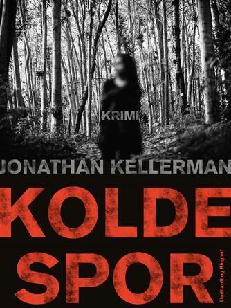 Jonathan Kellerman: Kolde spor : krimi