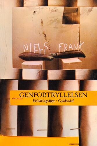 Niels Frank (f. 1963): Genfortryllesen : erindringsdigte