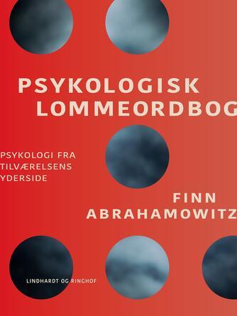 Finn Abrahamowitz: Psykologisk lommeordbog : psykologi fra tilværelsens yderside
