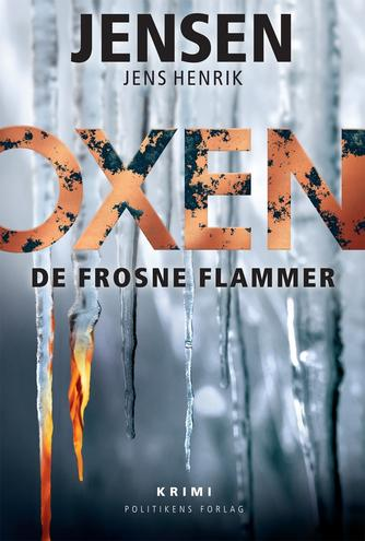 Jens Henrik Jensen (f. 1963): De frosne flammer : krimi