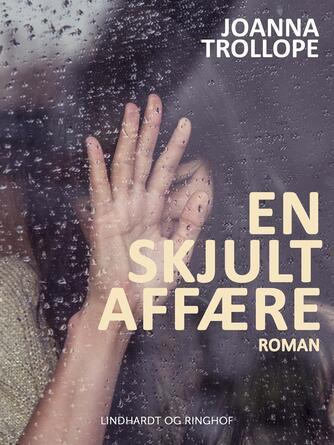 Joanna Trollope: En skjult affære : roman