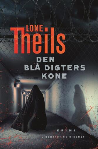 Lone Theils: Den blå digters kone