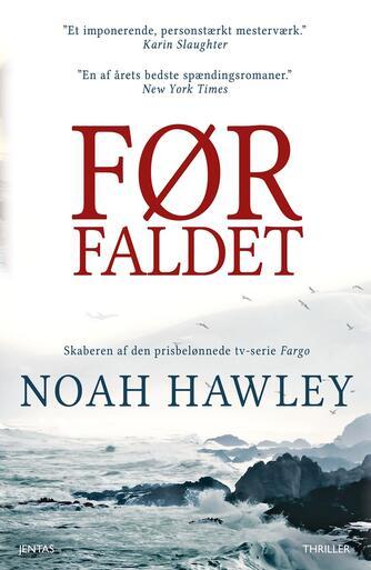 Noah Hawley: Før faldet : thriller