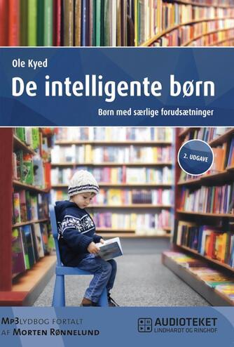 Ole Kyed: De intelligente børn : børn med særlige forudsætninger