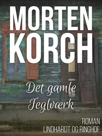 Morten Korch: Det gamle teglværk