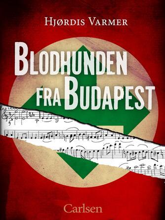 Hjørdis Varmer: Blodhunden fra Budapest