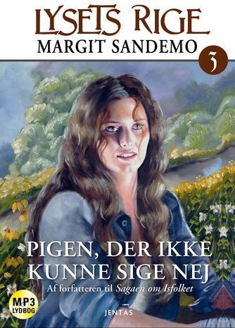 Margit Sandemo: Pigen som ikke kunne sige nej