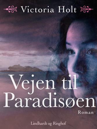 Victoria Holt: Vejen til paradisøen