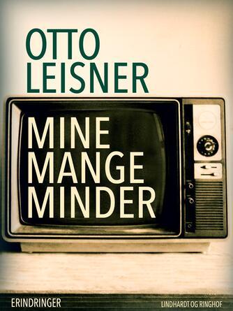 Otto Leisner: Mine mange minder