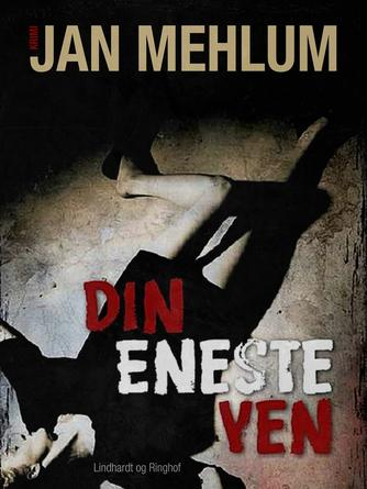 Jan Mehlum: Din eneste ven