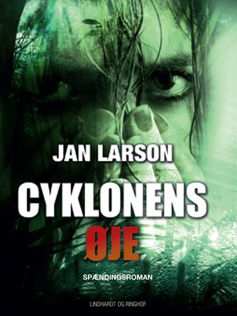 Jan Larson: Cyklonens øje : spændingsroman