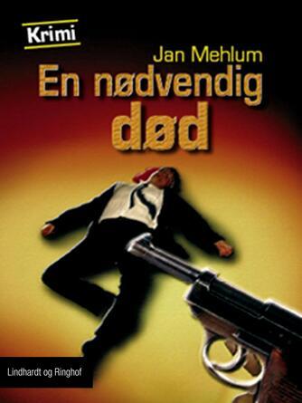 Jan Mehlum: En nødvendig død : krimi