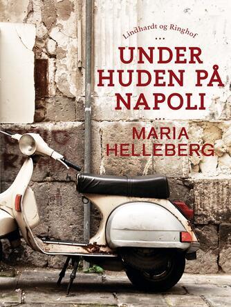 Maria Helleberg: Under huden på Napoli