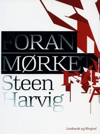 Steen Harvig: Foran mørket