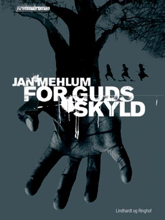 Jan Mehlum: For Guds skyld : kriminalroman