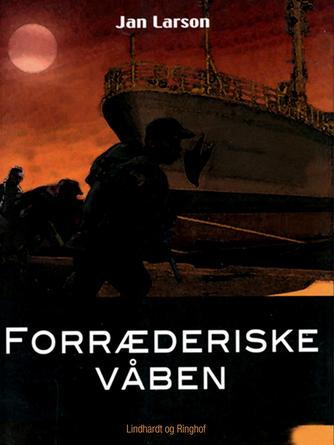 Jan Larson: Forræderiske våben
