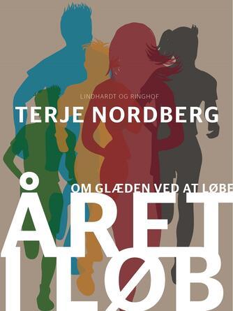 Terje Nordberg (f. 1947): Året i løb : om glæden ved at løbe