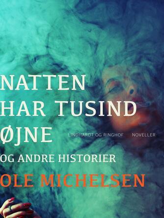 Ole Michelsen: Natten har tusind øjne og andre historier : noveller