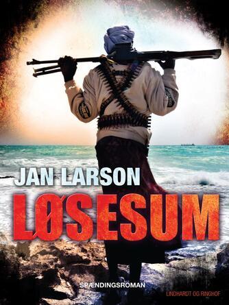 Jan Larson: Løsesum : spændingsroman