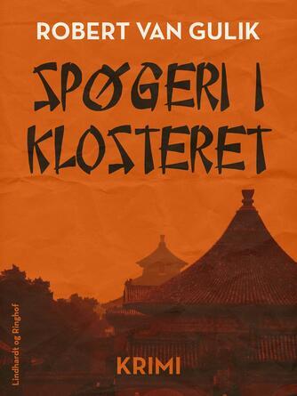 Robert van Gulik: Spøgeri i klosteret : krimi