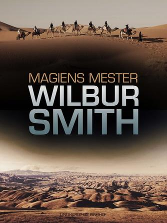 Wilbur A. Smith: Magiens mester