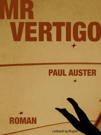 Paul Auster: Mr Vertigo : roman