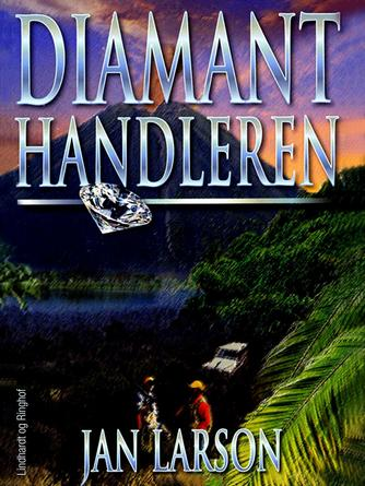 Jan Larson: Diamanthandleren