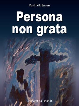 Povl Erik Jensen (f. 1948): Persona non grata