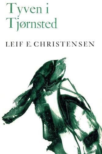 Leif E. Christensen (f. 1924): Tyven i Tjørnsted