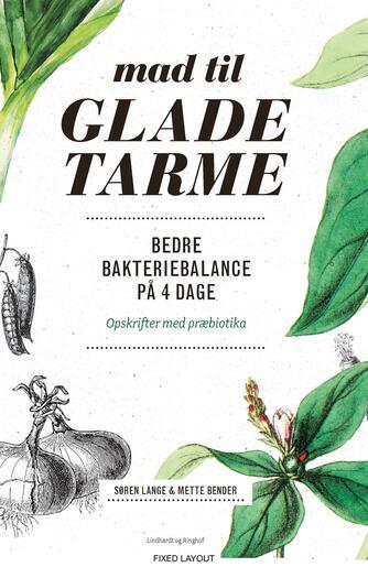 Søren Lange, Mette Bender: Mad til glade tarme : bedre bakteriebalance på 4 dage