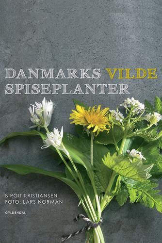 Birgit Kristiansen (f. 1957-02-13): Danmarks vilde spiseplanter