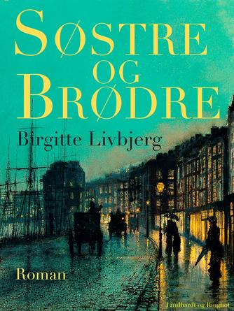 Birgitte Livbjerg: Søstre og brødre : roman