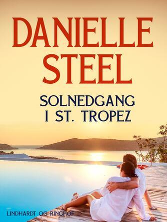 Danielle Steel: Solnedgang i St. Tropez