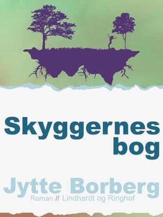 Jytte Borberg: Skyggernes bog : roman