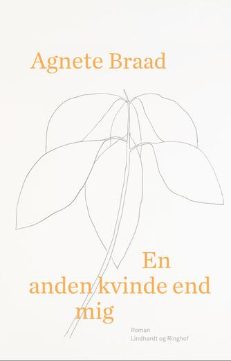 Agnete Braad (f. 1976): En anden kvinde end mig : roman