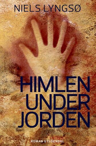 Niels Lyngsø: Himlen under jorden : roman