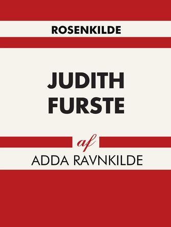 Adda Ravnkilde: Judith Furste