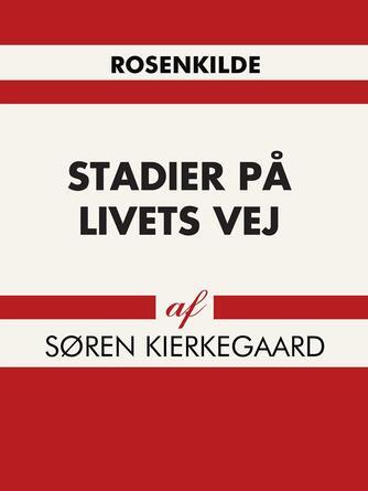 Søren Kierkegaard: Stadier på livets vej (Ved N.C. Nielsen)